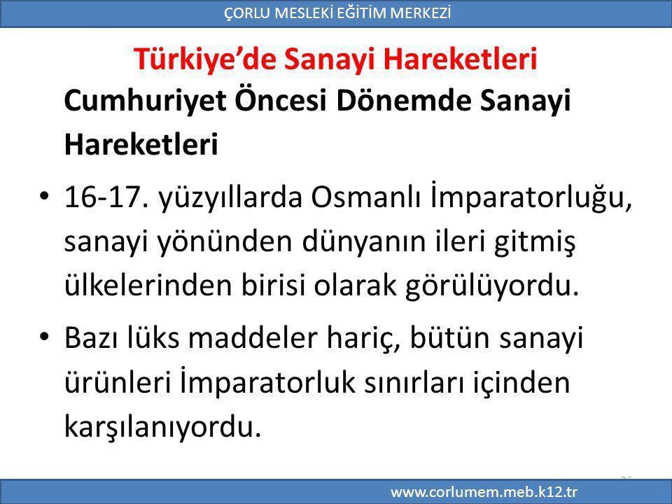 35 Türkiye'de Sanayi Hareketleri Cumhuriyet Öncesi Dönemde Sanayi Hareketleri 16-17.