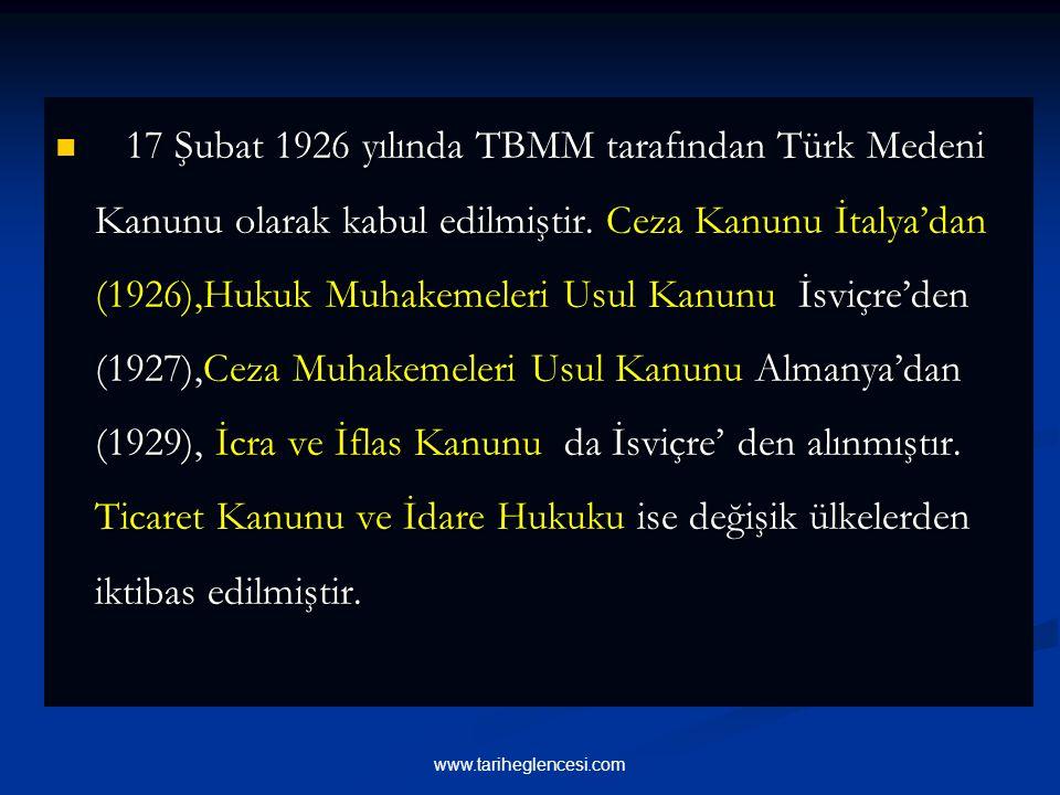 17 Şubat 1926 yılında TBMM tarafından Türk Medeni Kanunu olarak kabul edilmiştir.