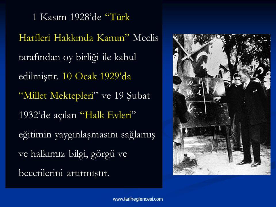 1 Kasım 1928'de Türk Harfleri Hakkında Kanun Meclis tarafından oy birliği ile kabul edilmiştir.