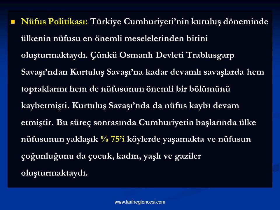 Nüfus Politikası: Türkiye Cumhuriyeti'nin kuruluş döneminde ülkenin nüfusu en önemli meselelerinden birini oluşturmaktaydı.