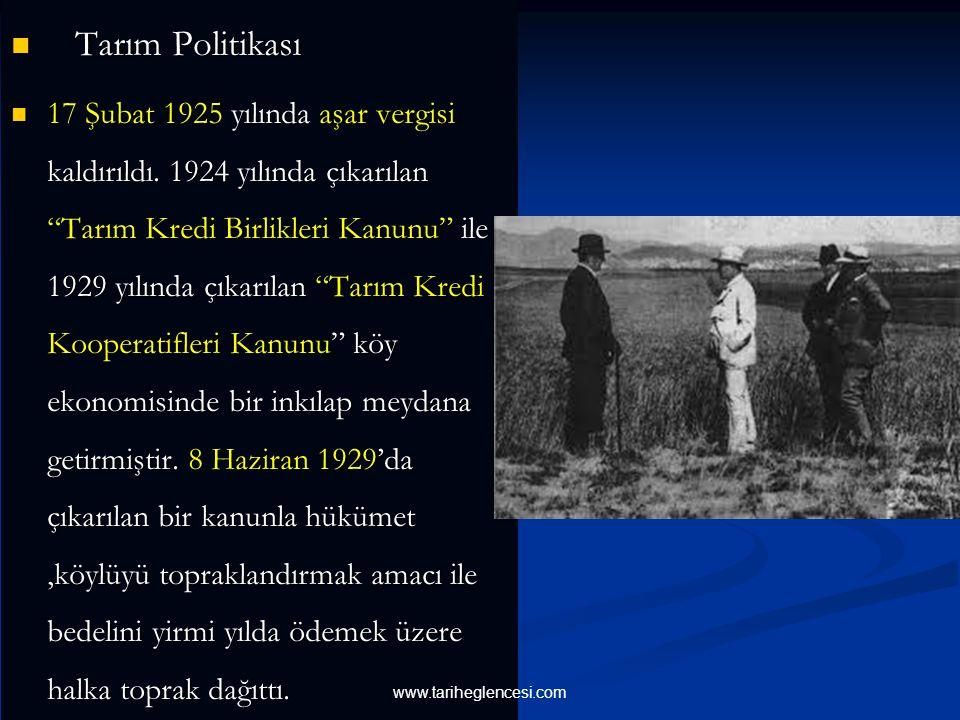 Tarım Politikası Tarım Politikası 17 Şubat 1925 yılında aşar vergisi kaldırıldı.