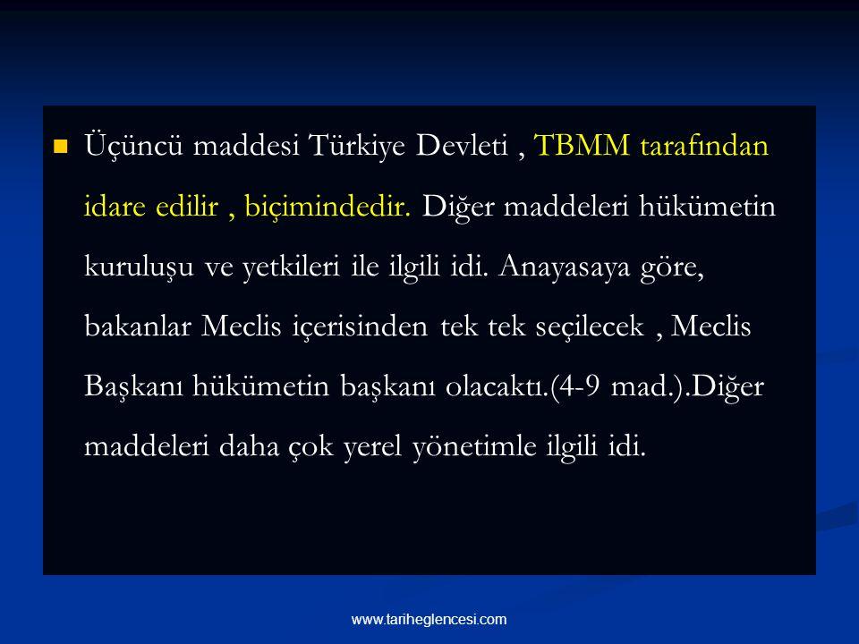 Üçüncü maddesi Türkiye Devleti, TBMM tarafından idare edilir, biçimindedir.