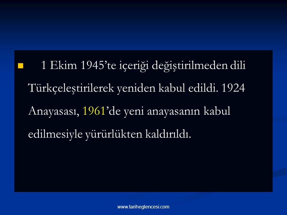 1 Ekim 1945'te içeriği değiştirilmeden dili Türkçeleştirilerek yeniden kabul edildi.