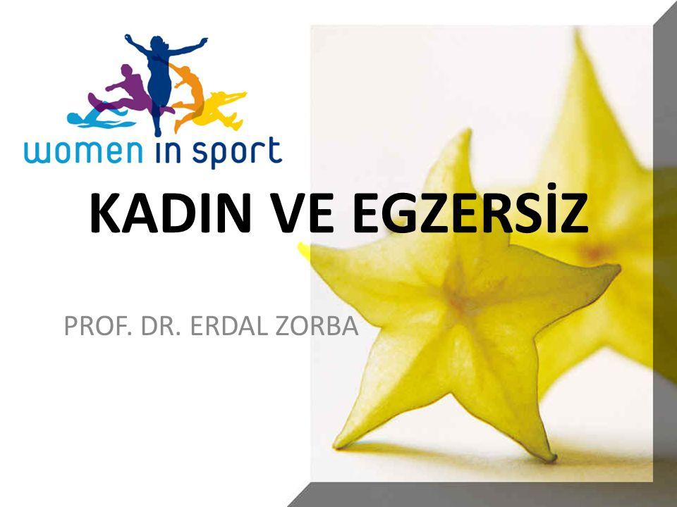 KADIN VE EGZERSİZ PROF. DR. ERDAL ZORBA