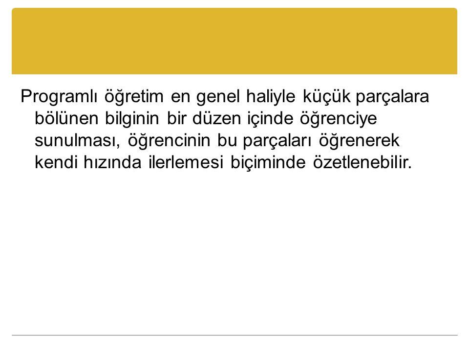 Kaynaklar Senemoğlu, N.(1997). Gelişim Öğrenme ve Öğretim.