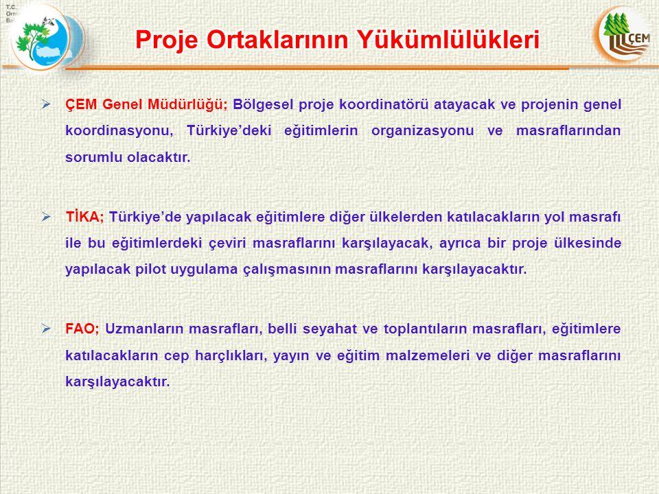  ÇEM Genel Müdürlüğü; Bölgesel proje koordinatörü atayacak ve projenin genel koordinasyonu, Türkiye'deki eğitimlerin organizasyonu ve masraflarından