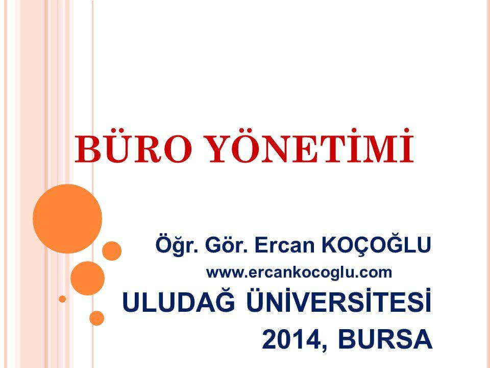 BÜRO TÜRLERİ A ÇıK B ÜROLAR ; Öğr.Gör.Ercan KOÇOĞLU | www.ercankocoglu.com | ercan@ercankocoglu.com | Uludağ Üniversitesi