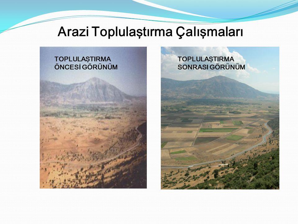 Arazi Toplulaştırma Çalışmaları TOPLULAŞTIRMA SONRASI GÖRÜNÜM TOPLULAŞTIRMA ÖNCESİ GÖRÜNÜM
