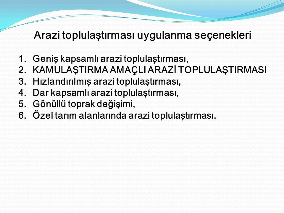 Türkiye'de 03.07.2005 tarihinde yürürlüğe giren 5403 sayılı TOPRAK KORUMA VE ARAZİ KULLANIMI KANUNU (TKAKK) adlı yasaya kadar, kırsal alanındaki kamusal amaçlı toprak ihtiyacı, kamulaştırma yöntemi ile karşılanmakta idi.