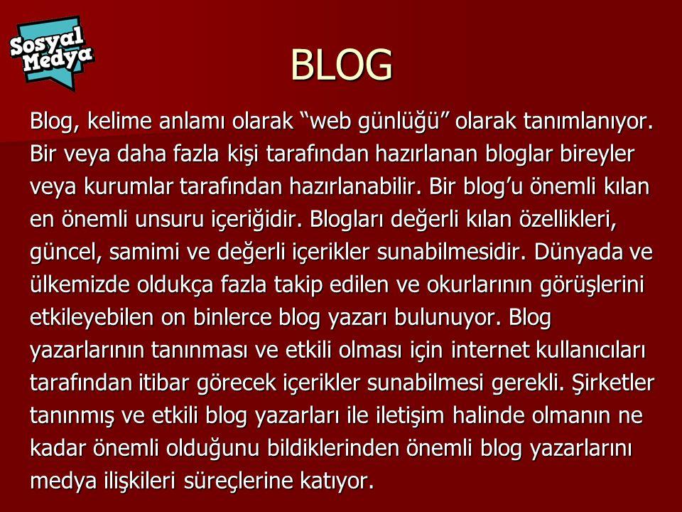 BLOG Blog, kelime anlamı olarak web günlüğü olarak tanımlanıyor.