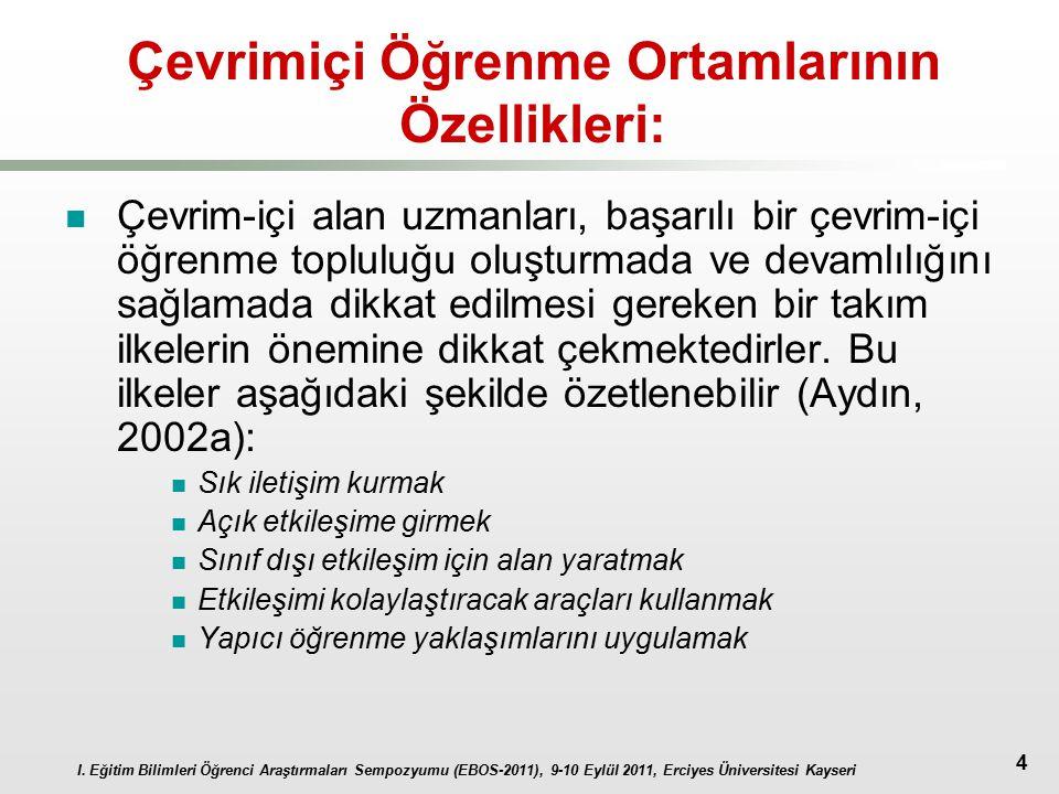 I. Eğitim Bilimleri Öğrenci Araştırmaları Sempozyumu (EBOS-2011), 9-10 Eylül 2011, Erciyes Üniversitesi Kayseri 4 Çevrimiçi Öğrenme Ortamlarının Özell