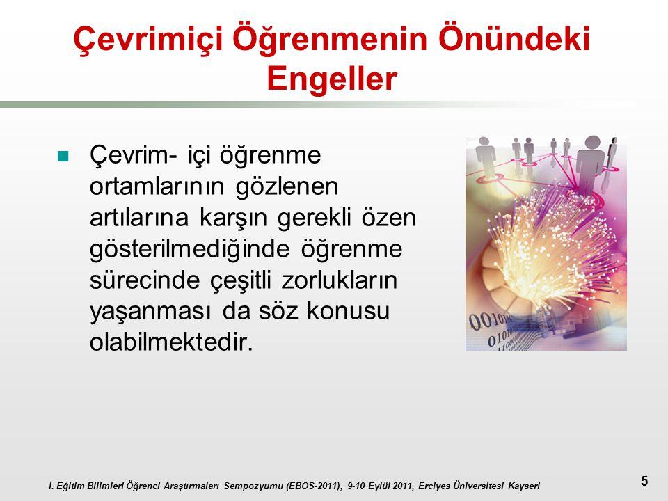 I. Eğitim Bilimleri Öğrenci Araştırmaları Sempozyumu (EBOS-2011), 9-10 Eylül 2011, Erciyes Üniversitesi Kayseri 5 Çevrimiçi Öğrenmenin Önündeki Engell