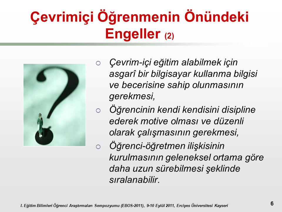 I. Eğitim Bilimleri Öğrenci Araştırmaları Sempozyumu (EBOS-2011), 9-10 Eylül 2011, Erciyes Üniversitesi Kayseri 6 Çevrimiçi Öğrenmenin Önündeki Engell