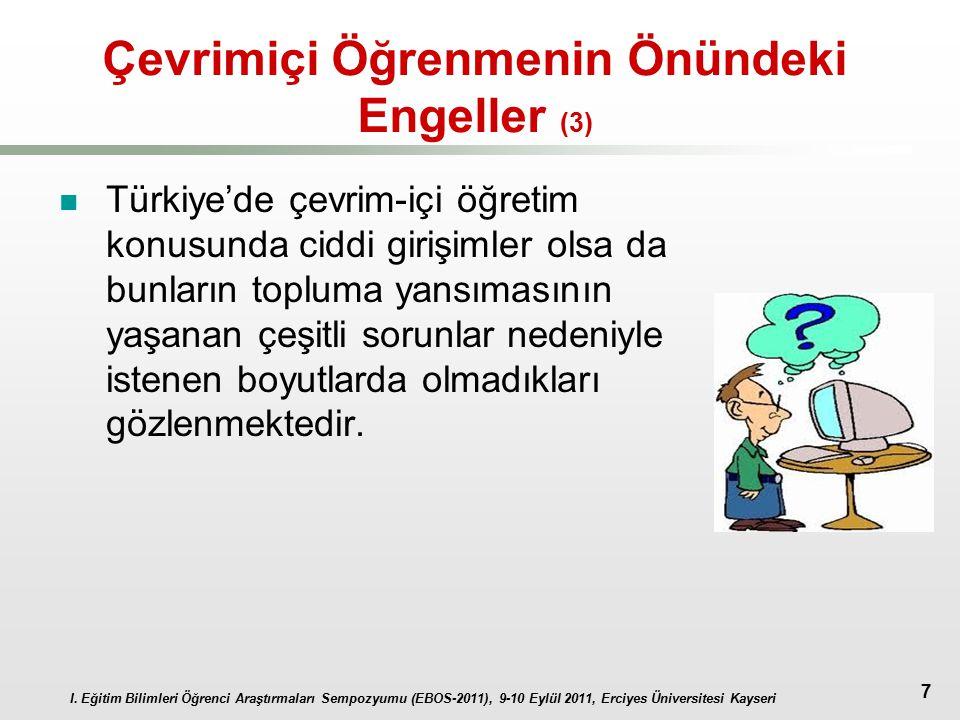 I. Eğitim Bilimleri Öğrenci Araştırmaları Sempozyumu (EBOS-2011), 9-10 Eylül 2011, Erciyes Üniversitesi Kayseri 7 Çevrimiçi Öğrenmenin Önündeki Engell