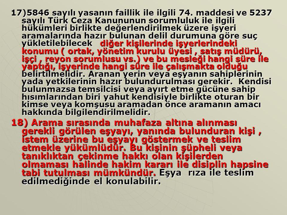 17)5846 sayılı yasanın faillik ile ilgili 74. maddesi ve 5237 sayılı Türk Ceza Kanununun sorumluluk ile ilgili hükümleri birlikte değerlendirilmek üze