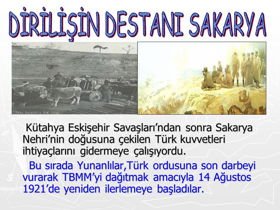 Kütahya Eskişehir Savaşları'ndan sonra Sakarya Nehri'nin doğusuna çekilen Türk kuvvetleri ihtiyaçlarını gidermeye çalışıyordu. Bu sırada Yunanlılar,Tü