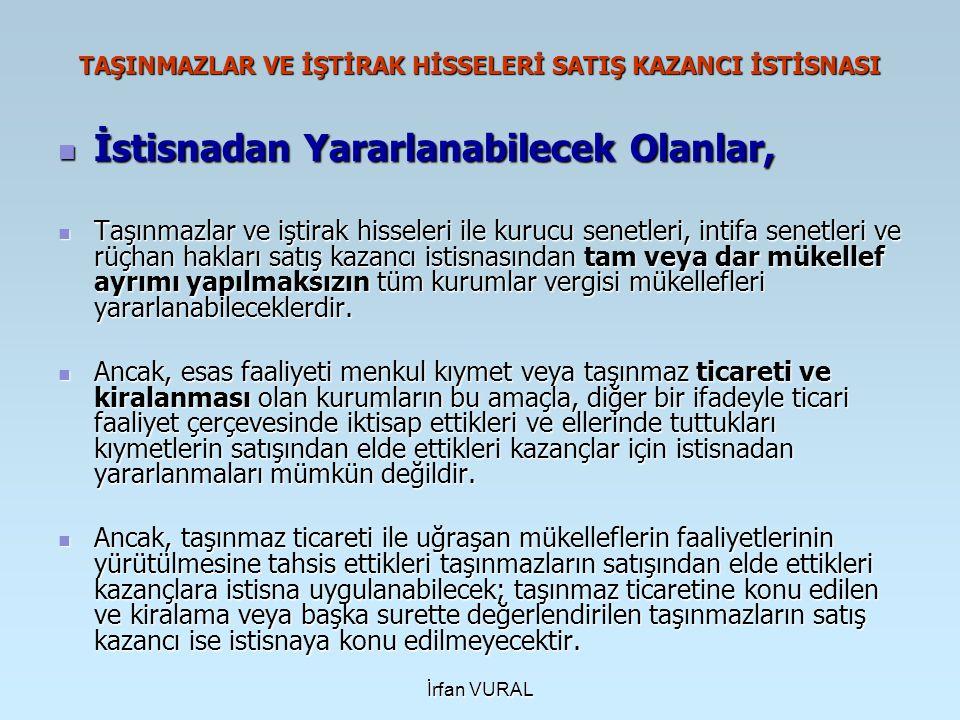 İrfan VURAL TAŞINMAZLAR VE İŞTİRAK HİSSELERİ SATIŞ KAZANCI İSTİSNASI İstisnadan Yararlanabilecek Olanlar, İstisnadan Yararlanabilecek Olanlar, Taşınma