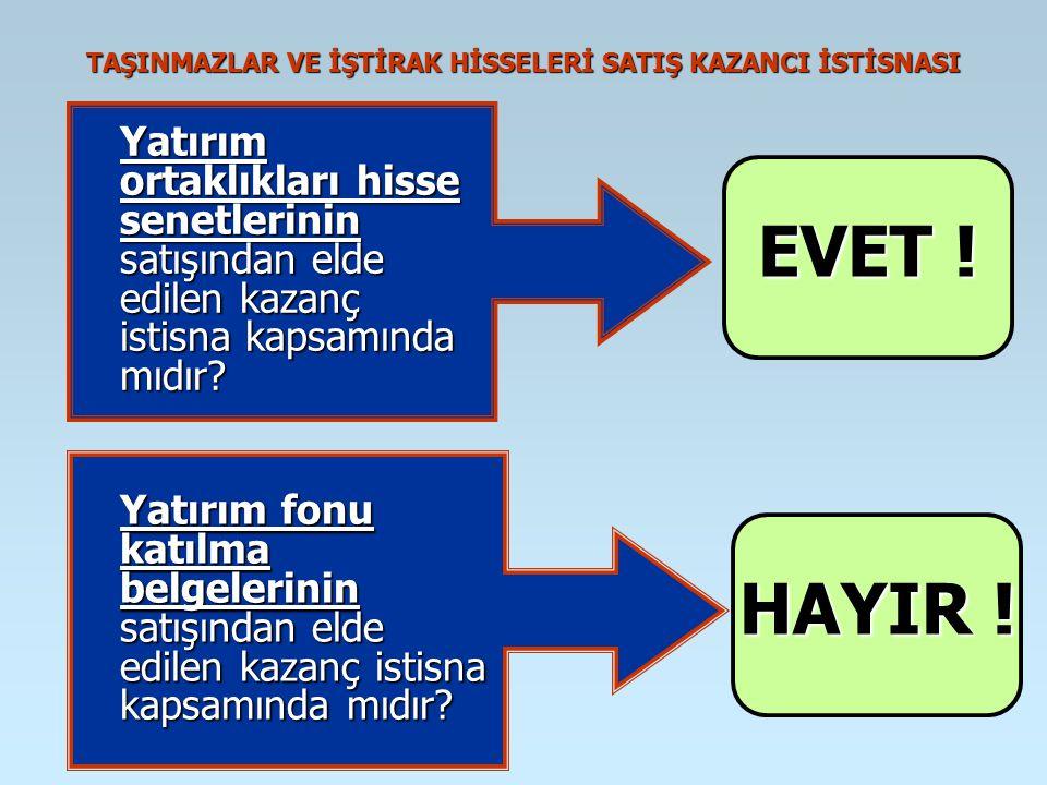 TAŞINMAZLAR VE İŞTİRAK HİSSELERİ SATIŞ KAZANCI İSTİSNASI Yatırım ortaklıkları hisse senetlerinin satışından elde edilen kazanç istisna kapsamında mıdı