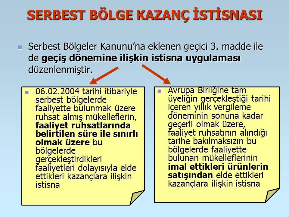 SERBEST BÖLGE KAZANÇ İSTİSNASI Serbest Bölgeler Kanunu'na eklenen geçici 3.