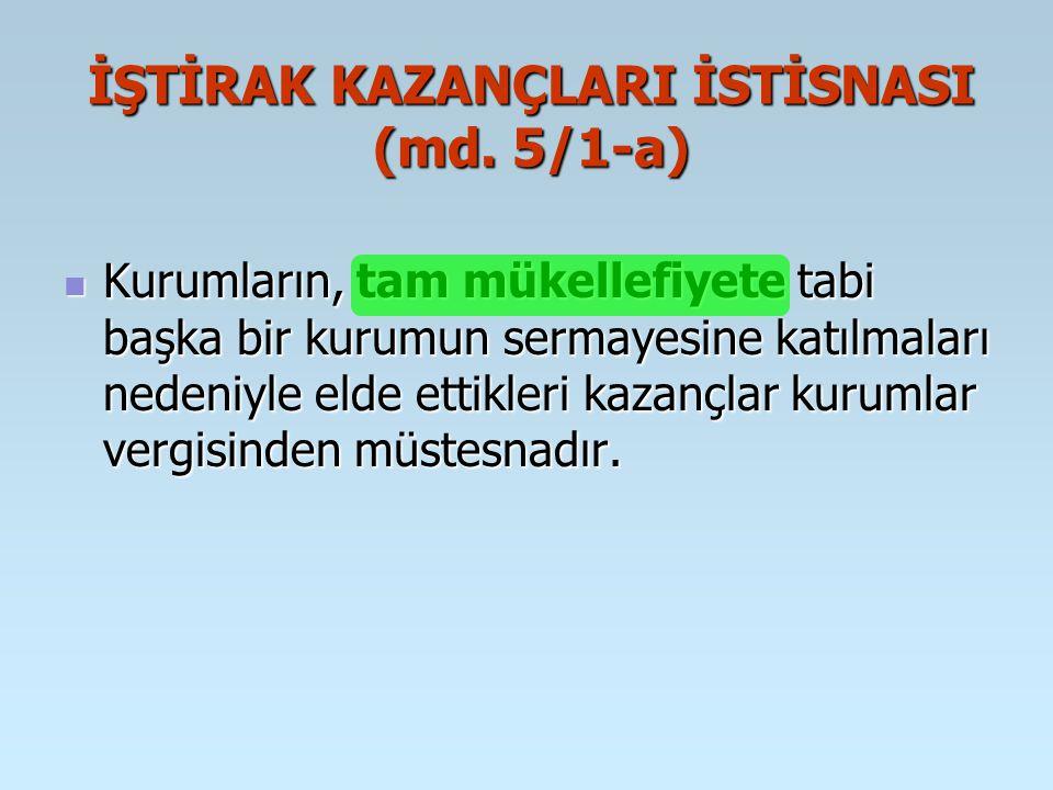 İŞTİRAK KAZANÇLARI İSTİSNASI (md.