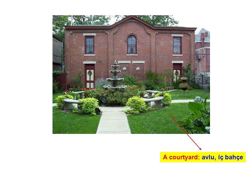 A courtyard: avlu, iç bahçe