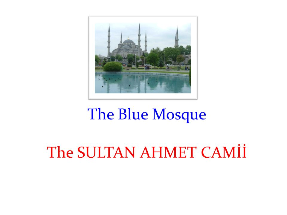 A landmark of İstanbul A well-known landmark of İstanbul One of the well-known landmarkS of İstanbul One of the MOST well-known landmarkS of İstanbul THE BLUE MOSQUE The Sultanahmet Camii IS ONE of THE MOST well-known landmarks of İSTANBUL.