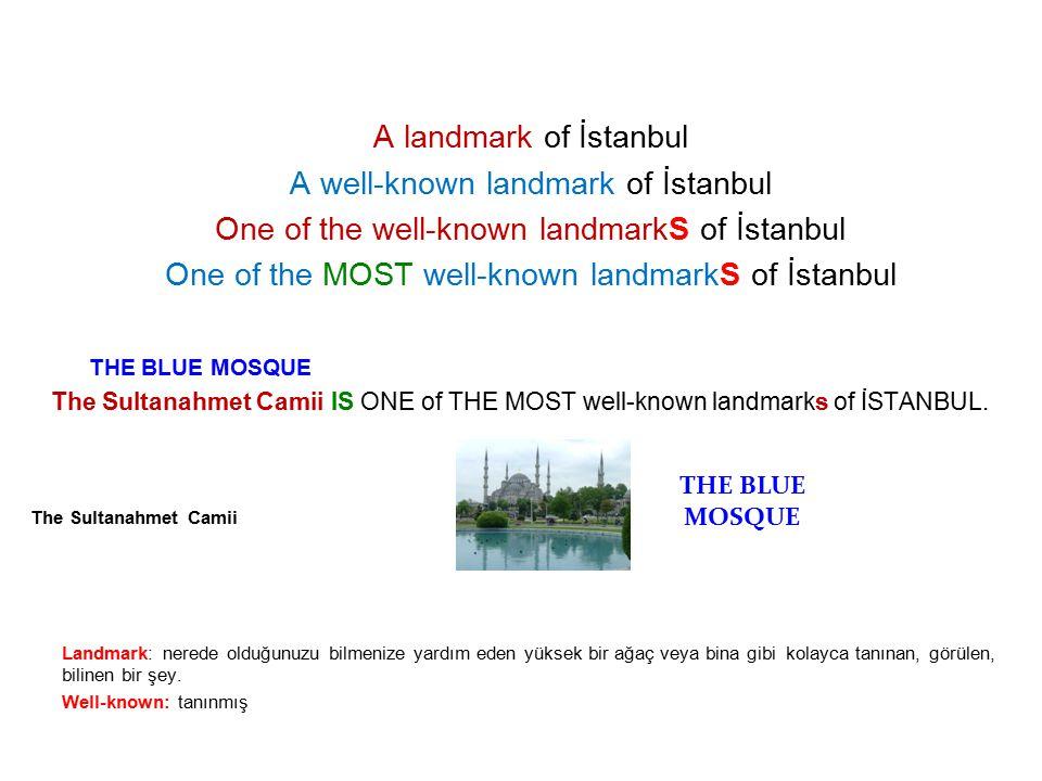 The Blue Mosque (SULTAN AHMET CAMİİ) İS LOCATED Just opposite The AYASOFYA Locate(v): yerleştirmek, oturmak Be locateD: yerleştirilmek Magnificient (adj): ihtişamlı SULTAN AHMET CAMİİ The AYASOFYA The MAGNIFICENT Ayasofya