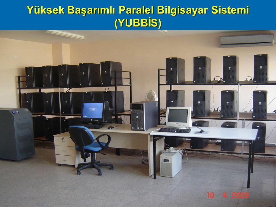 Başarım09, ODTÜ Ankara, 16 Nisan 200921 Yüksek Başarımlı Paralel Bilgisayar Sistemi (YUBBİS)
