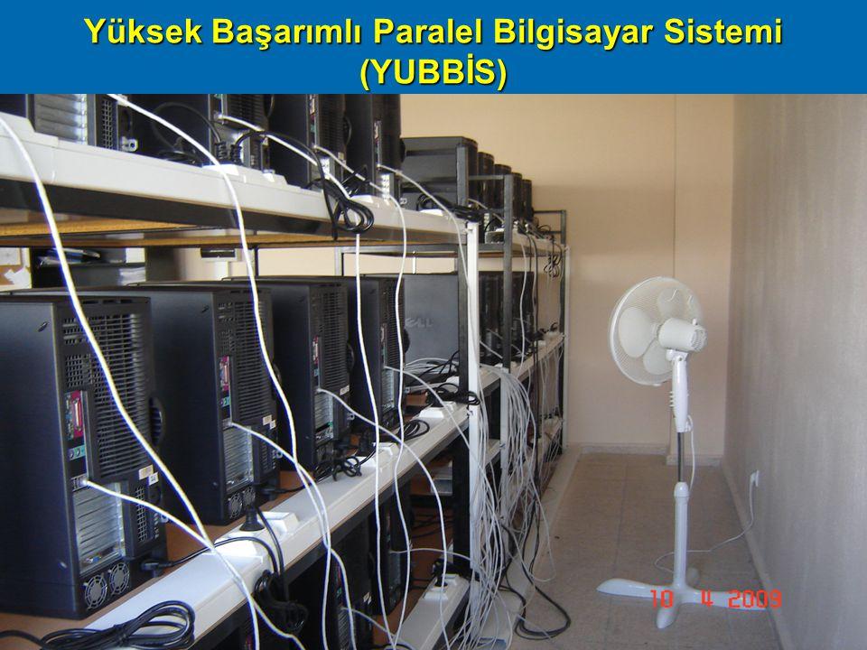 Başarım09, ODTÜ Ankara, 16 Nisan 200922 Yüksek Başarımlı Paralel Bilgisayar Sistemi (YUBBİS)