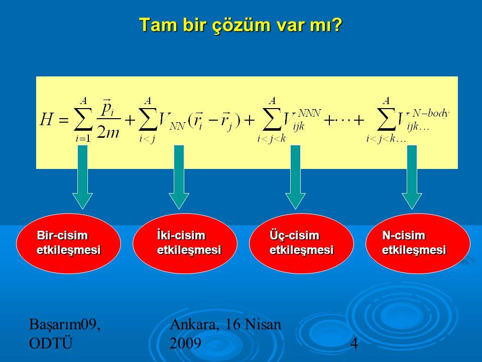 Başarım09, ODTÜ Ankara, 16 Nisan 20094 Tam bir çözüm var mı.