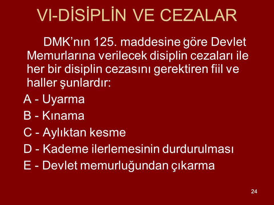 24 VI-DİSİPLİN VE CEZALAR DMK'nın 125.