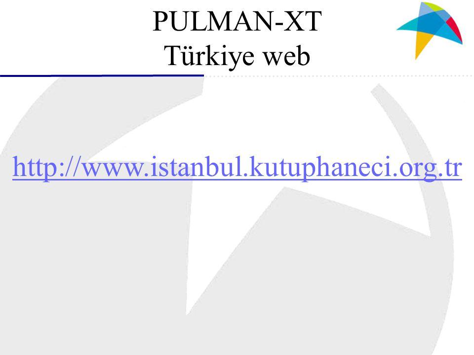 PULMAN-XT Türkiye web http://www.istanbul.kutuphaneci.org.tr