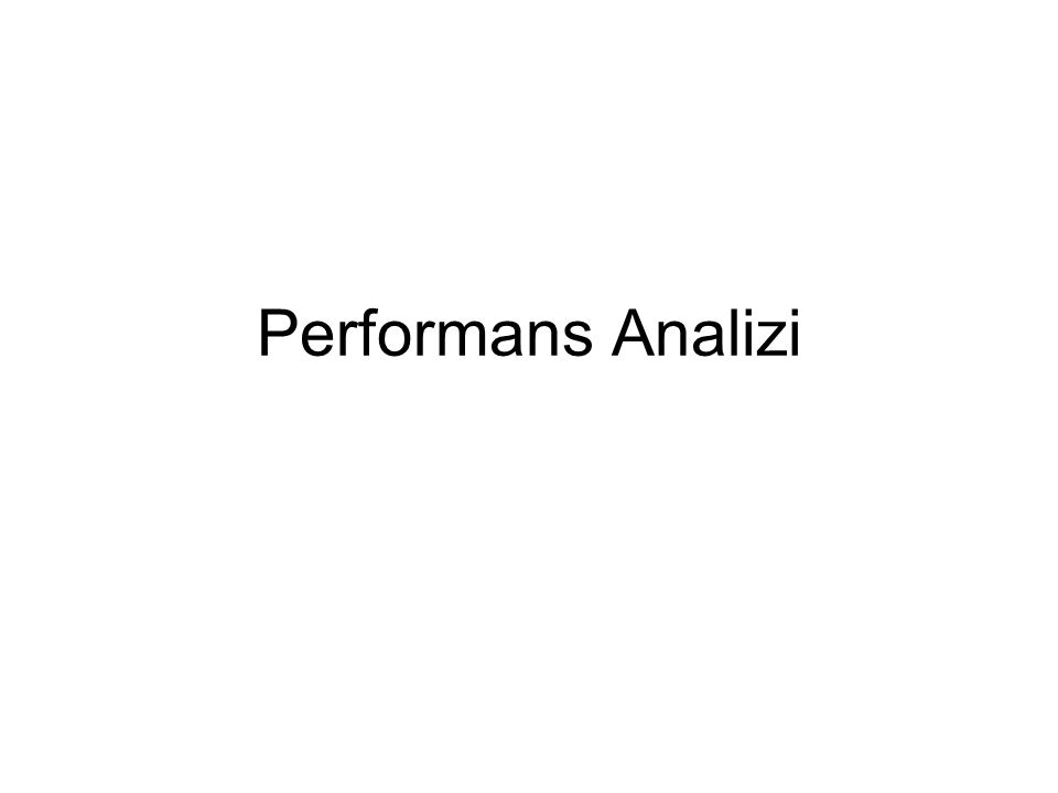 Performans Analizi