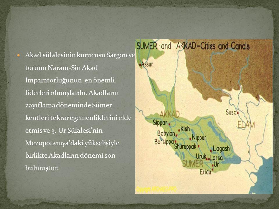 Akad sülalesinin kurucusu Sargon ve torunu Naram-Sin Akad İmparatorluğunun en önemli liderleri olmuşlardır. Akadların zayıflama döneminde Sümer kentle