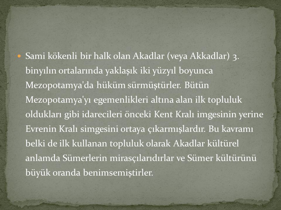 Akad şehrinin merkez haline gelmesinden sonra Sargon un kurduğu devlete Akad Devleti, konuştukları doğu Sami diline de, Akadca denildi.