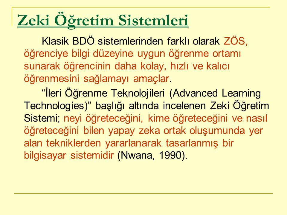 Zeki Öğretim Sistemleri Klasik BDÖ sistemlerinden farklı olarak ZÖS, öğrenciye bilgi düzeyine uygun öğrenme ortamı sunarak öğrencinin daha kolay, hızl