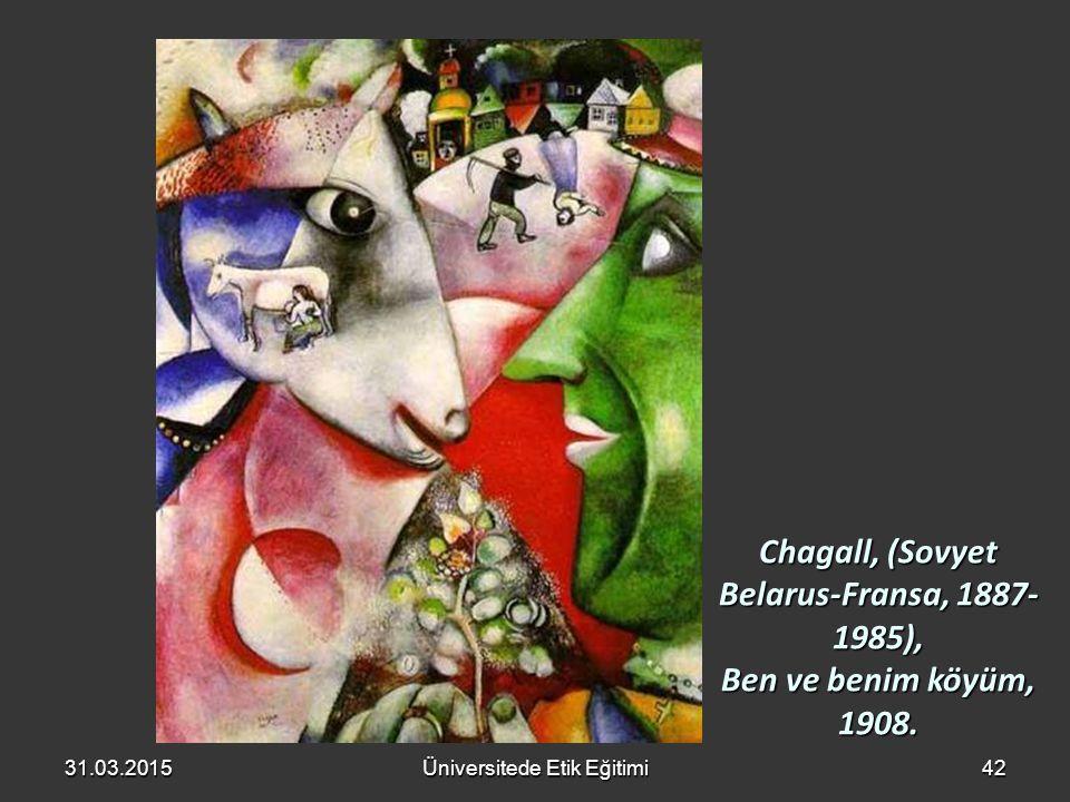 Chagall, (Sovyet Belarus-Fransa, 1887- 1985), Ben ve benim köyüm, 1908. 31.03.2015Üniversitede Etik Eğitimi42