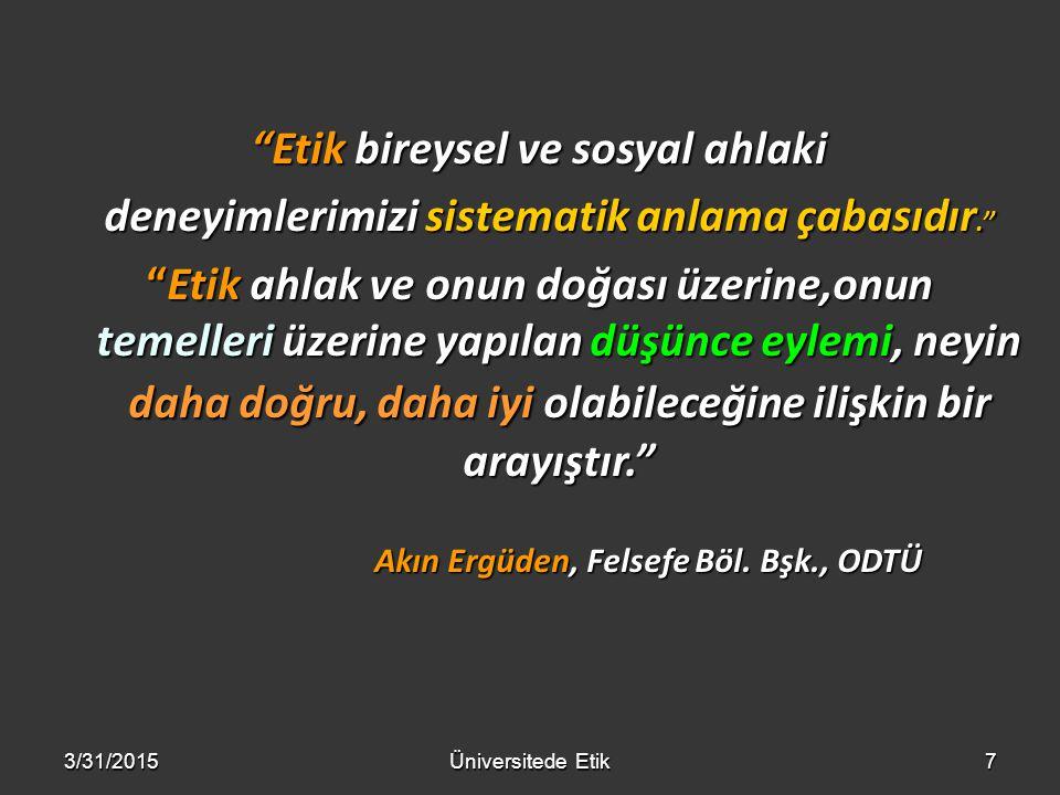 8 En az değer harcayan ve en çok değer koruyan eylem.'' Ioanna Kuçuradi, (1936-) Felsefeci, Türkiye ve Dünya Felsefe Derneği Başkanı, HÜ Prof.