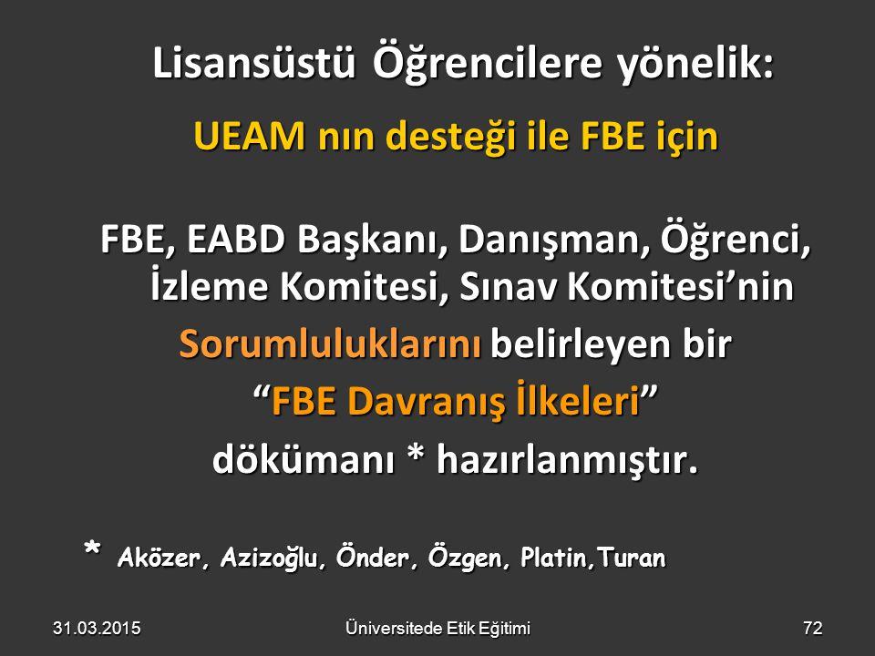 """72 UEAM nın desteği ile FBE için FBE, EABD Başkanı, Danışman, Öğrenci, İzleme Komitesi, Sınav Komitesi'nin Sorumluluklarını belirleyen bir """"FBE Davran"""