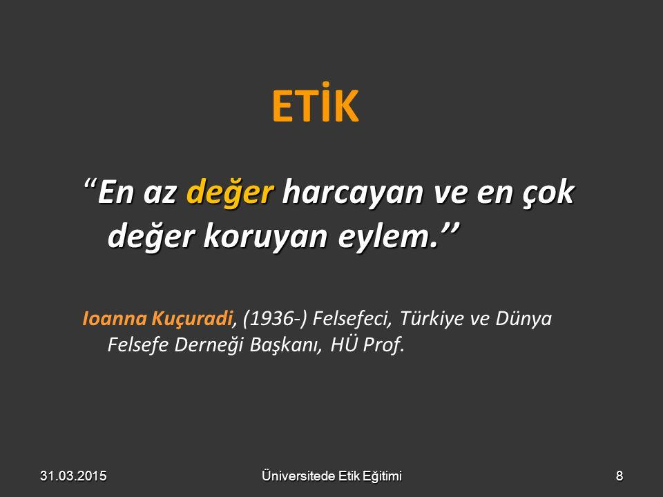 """8 """"En az değer harcayan ve en çok değer koruyan eylem.'' Ioanna Kuçuradi, (1936-) Felsefeci, Türkiye ve Dünya Felsefe Derneği Başkanı, HÜ Prof. 31.03."""