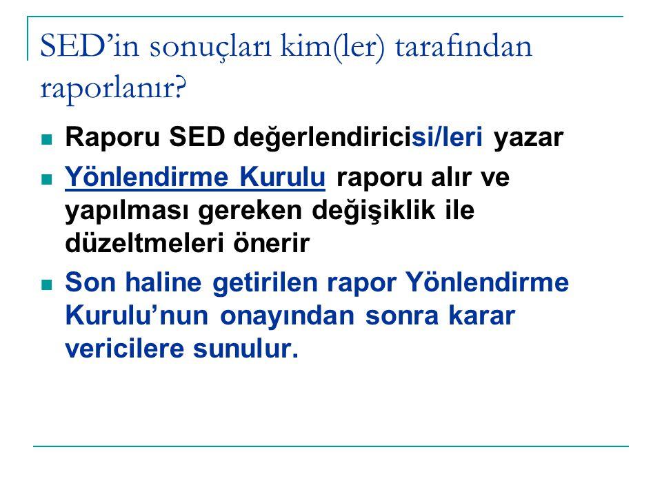 SED'in sonuçları kim(ler) tarafından raporlanır.