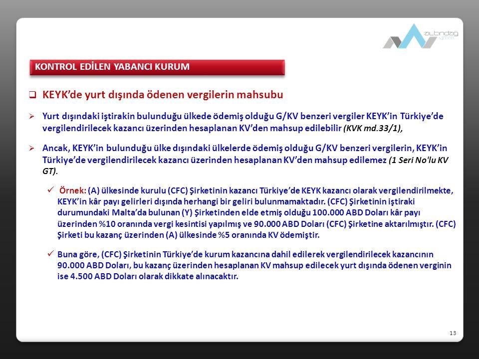  KEYK'de yurt dışında ödenen vergilerin mahsubu  Yurt dışındaki iştirakin bulunduğu ülkede ödemiş olduğu G/KV benzeri vergiler KEYK'in Türkiye'de ve