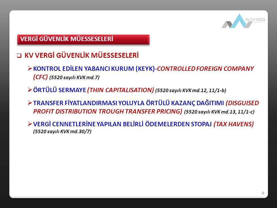  Transfer fiyatlandırmasının kapsamı  Türkiye deki Tam mükellefiyet esasına tabi ve Dar mükellefiyet esasın tabi gerçek kişi ve kurumların tamamı (KVK md.13/2, 1 Seri No lu TFYÖKD Hk.