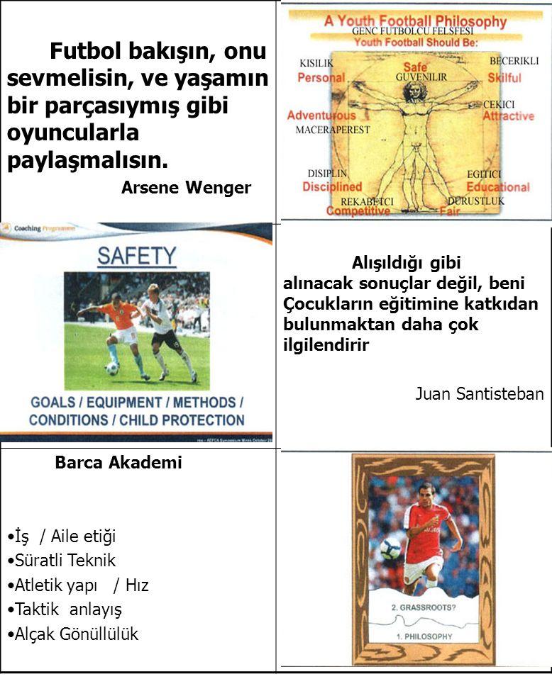 Futbol bakışın, onu sevmelisin, ve yaşamın bir parçasıymış gibi oyuncularla paylaşmalısın. Arsene Wenger Alışıldığı gibi alınacak sonuçlar değil, beni
