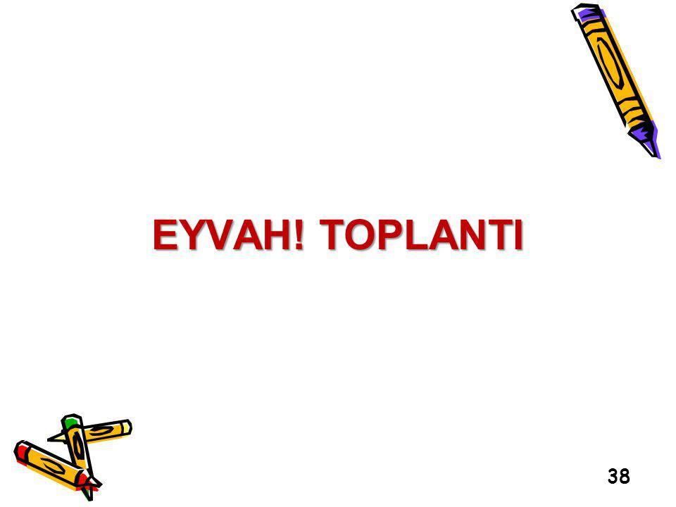 38 EYVAH! TOPLANTI