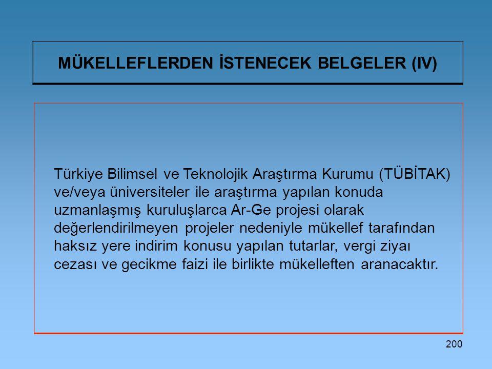 200 MÜKELLEFLERDEN İSTENECEK BELGELER (IV) Türkiye Bilimsel ve Teknolojik Araştırma Kurumu (TÜBİTAK) ve/veya üniversiteler ile araştırma yapılan konud