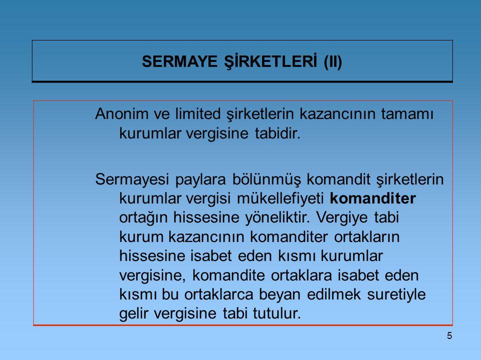 6 FONLAR (I) Kurumlar Vergisi Kanununun uygulanmasında, Sermaye Piyasası Kurulunun düzenleme ve denetimine tâbi fonlar ile bu fonlara benzer yabancı fonlar sermaye şirketi sayılır.