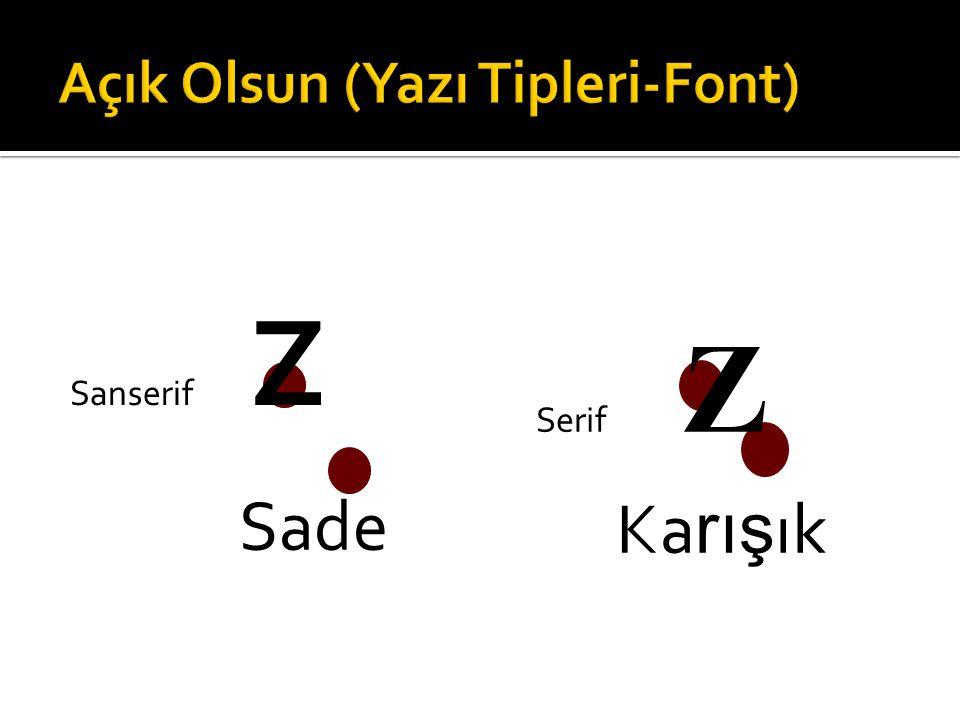  HEP BÜYÜK HARF OLURSA OKUMASI ZOR OLUR  Büyük ve küçük harfler birlikte kullanılırsa okuması kolay olur