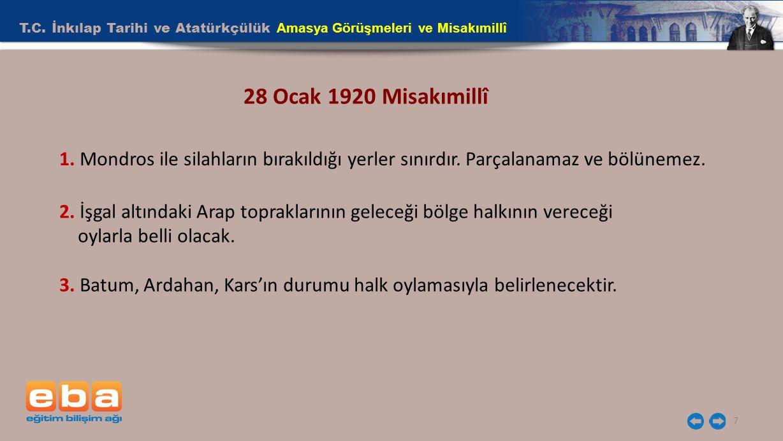 T.C.İnkılap Tarihi ve Atatürkçülük Amasya Görüşmeleri ve Misakımillî 7 28 Ocak 1920 Misakımillî 1.