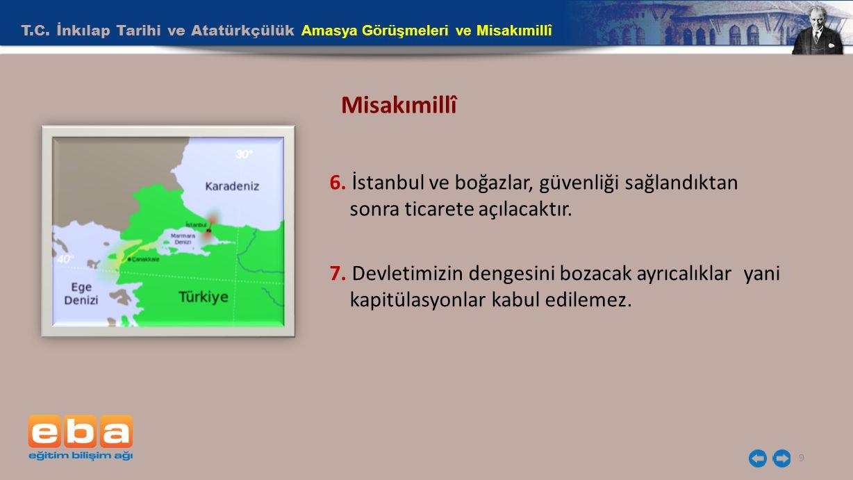 T.C.İnkılap Tarihi ve Atatürkçülük Amasya Görüşmeleri ve Misakımillî 9 Misakımillî 6.